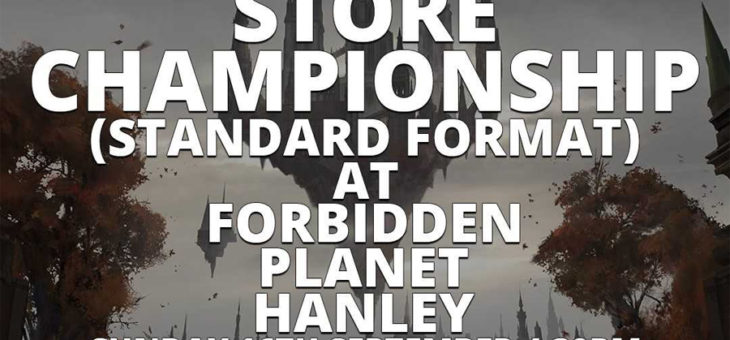 Magic the Gathering Hanley (Stoke) Store Championship is this Sunday 16th Sep 2018